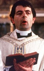 Rowan Atkinson (not actually a priest, though he'd make a good one)